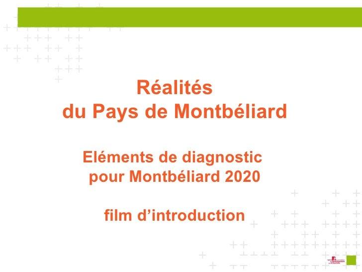 Réalités du Pays de Montbéliard Eléments de diagnostic  pour Montbéliard 2020 film d'introduction