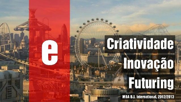Aula: Criatividade + Inovação + Futuring