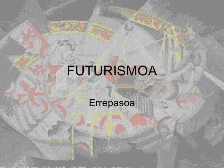 Futurismoa