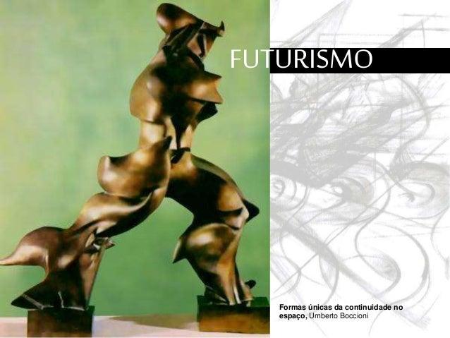 FUTURISMO Formas únicas da continuidade no espaço, Umberto Boccioni