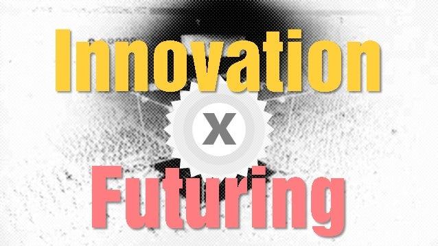 Innovation VS. Futuring