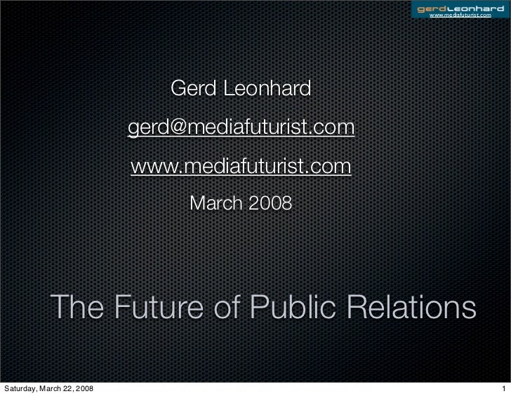 Futurist Gerd Leonhard on The Future Of Communications And Public Relations