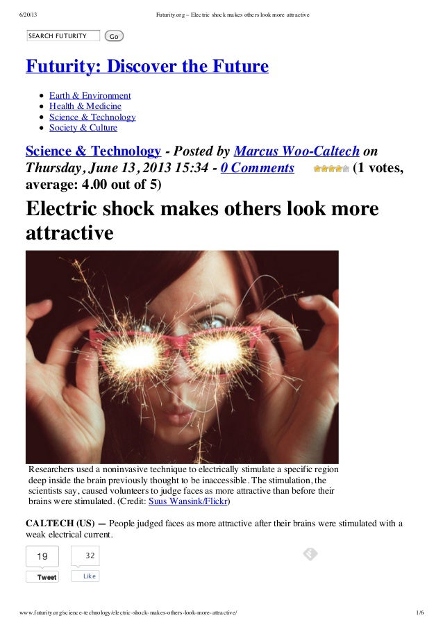 6/20/13 Futurity.org – Electric shock makes others look more attractive www.futurity.org/science-technology/electric-shock...
