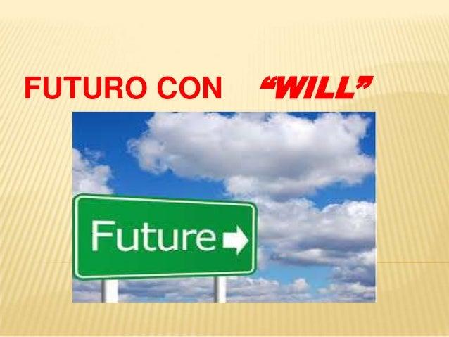 """FUTURO CON  """"WILL"""""""