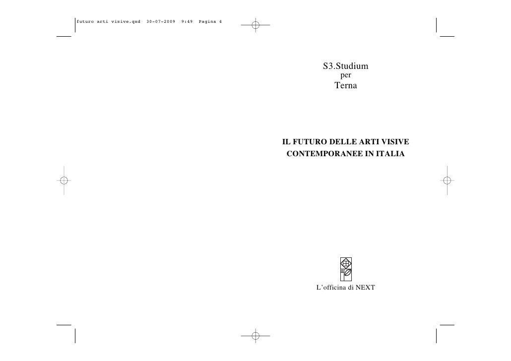 S3.Studium              per            TernaIL FUTURO DELLE ARTI VISIVE CONTEMPORANEE IN ITALIA       L'officina di NEXT