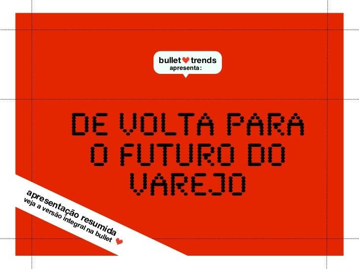 bullet   trends                                        apresenta:                   DE VOLTA PARA                    O FUT...