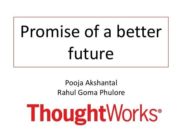 Promise of a better future Pooja Akshantal Rahul Goma Phulore