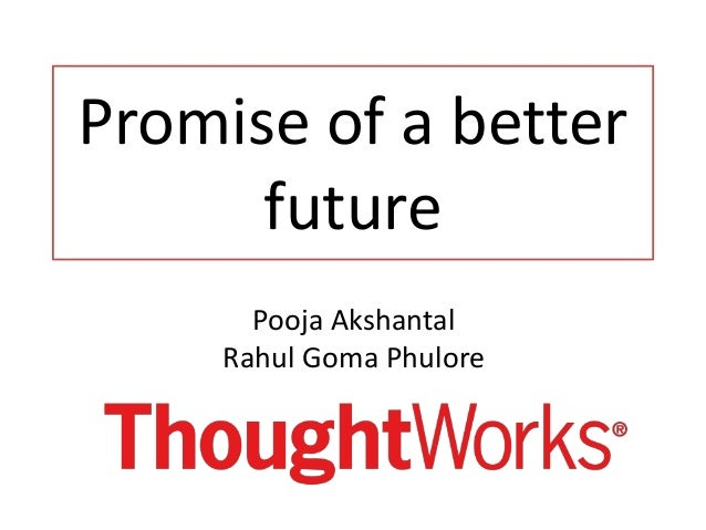 Promise of a better future by Rahul Goma Phulore and Pooja Akshantal, ThoughtWorks - presented at Pune Scala Symposium 2014, ThoughtWorks