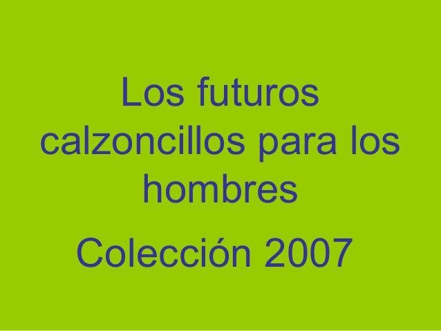 Los futuros calzoncillos para los hombres Colección 2007