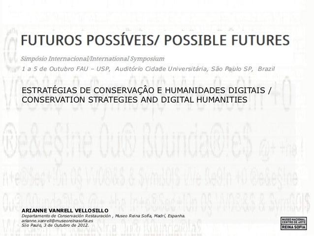 1 a 5 de Outubro FAU – USP, Auditório Cidade Universitária, São Paulo SP, BrazilESTRATÉGIAS DE CONSERVAÇÂO E HUMANIDADES D...