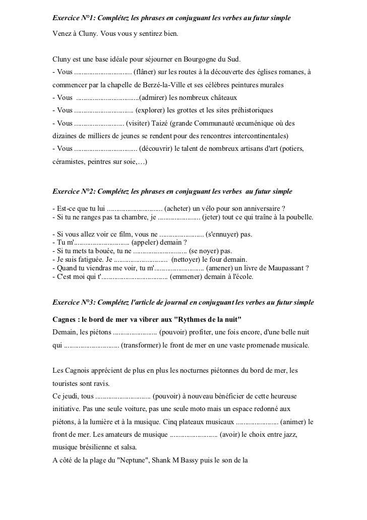 Exercice N°1: Complétez les phrases en conjuguant les verbes au futur simpleVenez à Cluny. Vous vous y sentirez bien.Cluny...