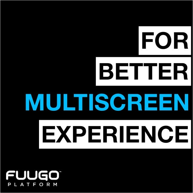 Fuugo Platform - For better multiscreen experience