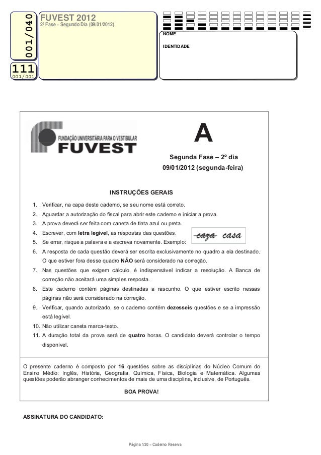 111001/001 FUVEST 2012 2ª Fase − Segundo Dia (09/01/2012) NOME IDENTIDADE 001/040 Página 1/20 − Caderno Reserva A Segunda ...