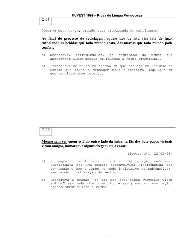 FUVEST 1999 – Prova de Língua Portuguesa  Q.01 Observe este texto, criado para propaganda de embalagens:  Ao final do proc...