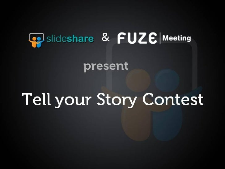 """Fuze Meeting & SlideShare """"Tell A Story"""" Contest"""