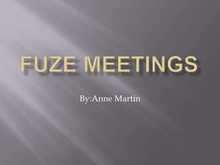 Fuze meetings