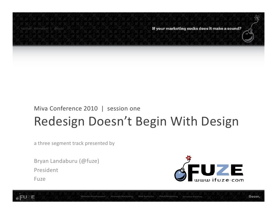 twitter#mmconf |@fuze             MivaConference2010|sessionone          RedesignDoesn tBeginWithDesign  ...