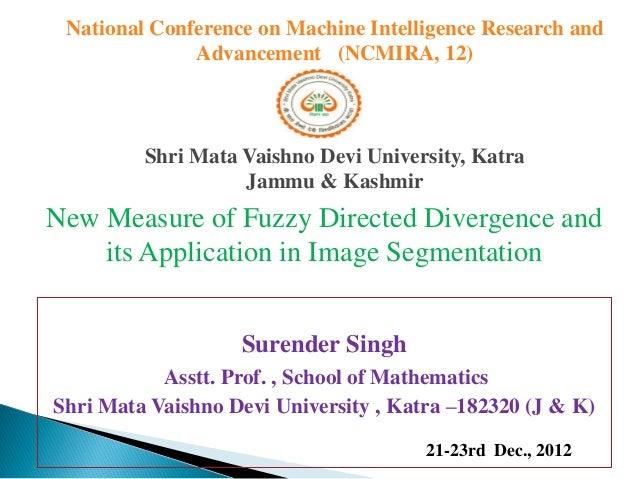 National Conference on Machine Intelligence Research and              Advancement (NCMIRA, 12)         Shri Mata Vaishno D...