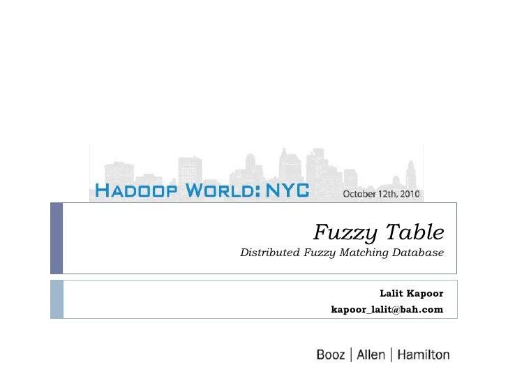 Hadoop World 2010 - BAH - Fuzzy Table