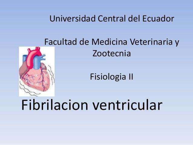Universidad Central del Ecuador   Facultad de Medicina Veterinaria y               Zootecnia              Fisiologia IIFib...