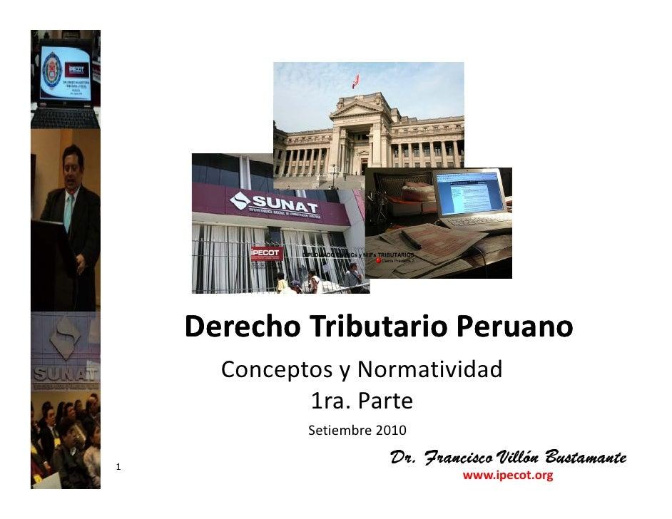 DerechoTributarioPeruano     DerechoTributarioPeruano       ConceptosyNormatividad              1ra.Parte          ...