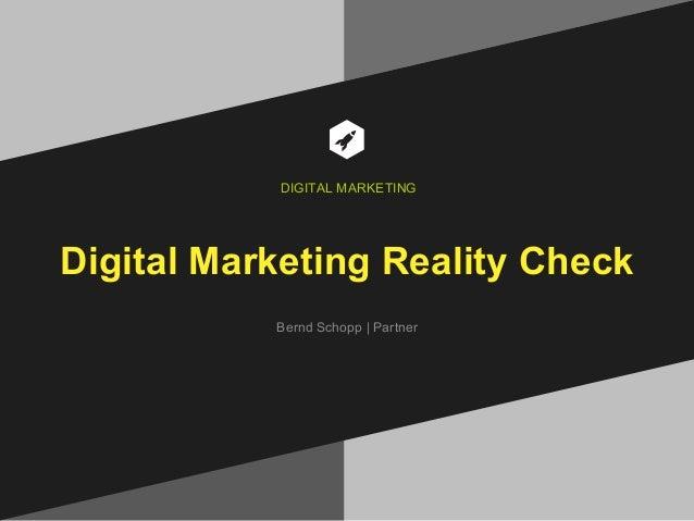 Digital Marketing Reality Check Bernd Schopp | Partner DIGITAL MARKETING