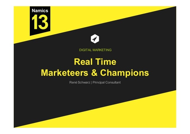 Real Time Marketeers & Champions René Schwarz | Principal Consultant DIGITAL MARKETING