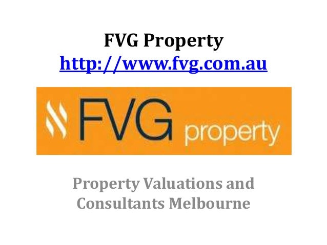 FVG Property http://www.fvg.com.au Property Valuations and Consultants Melbourne