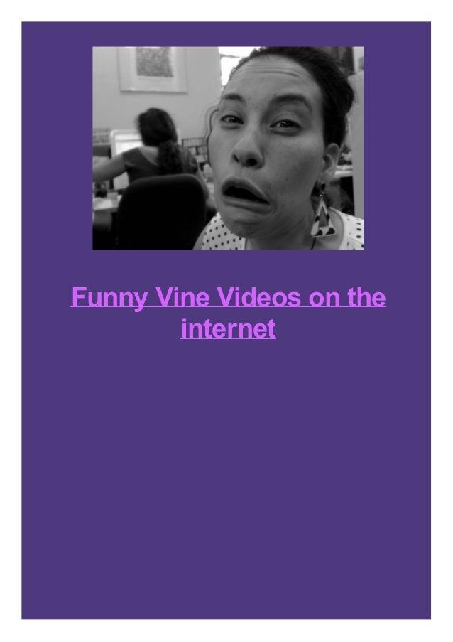 Funny Vine Videos on the internet