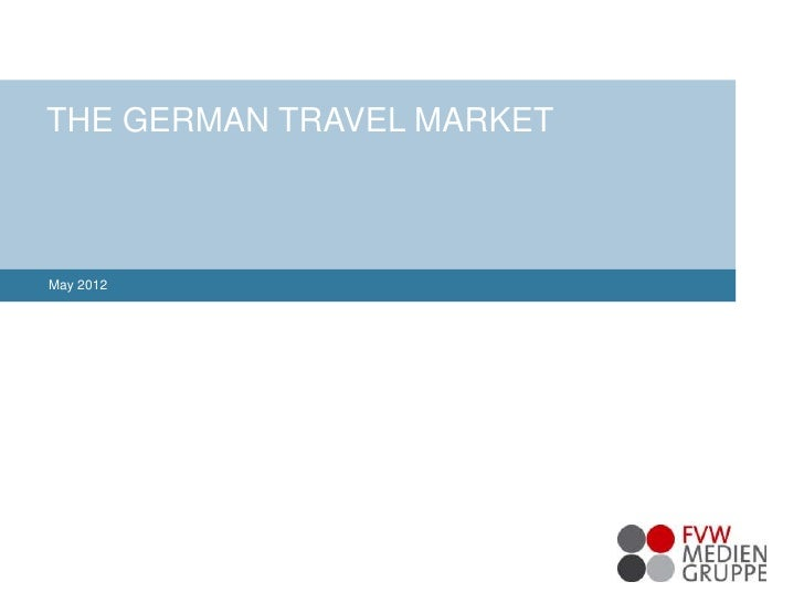 THE GERMAN TRAVEL MARKET THE GERMAN TRAVEL           MARKETMay 20121                     © 2012 Verlag Dieter Niedecken Gm...
