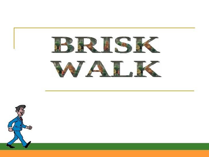 FW: Brisk Walking.....