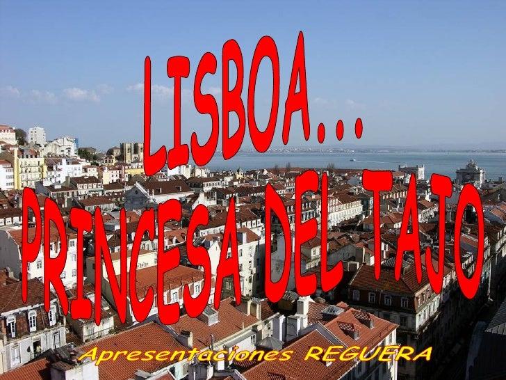 Lisboa, la Cidad de las siete colinas,                 Capital de Portugal .   Con su castillo desde donde se ve una magni...
