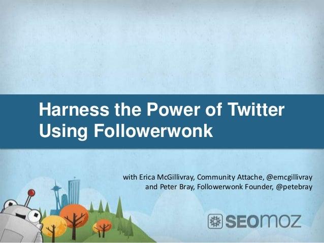 Harness the Power of Twitter Using Followerwonk