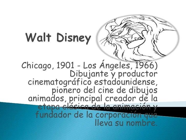 Walt Disney<br />Chicago, 1901 - Los Ángeles, 1966) Dibujante y productor cinematográfico estadounidense, pionero del cine...