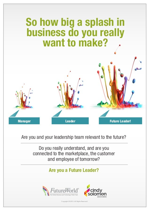 So how big a splash in business do you really want to make?  Manager  Leader  Future Leader!  Are you and your leadership ...