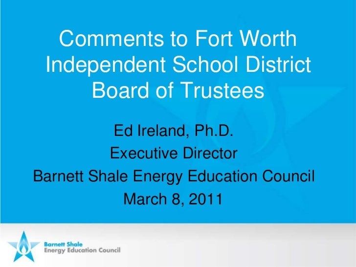Comments to Fort Worth Independent School District Board of Trustees<br />Ed Ireland, Ph.D.<br />Executive Director<br />B...