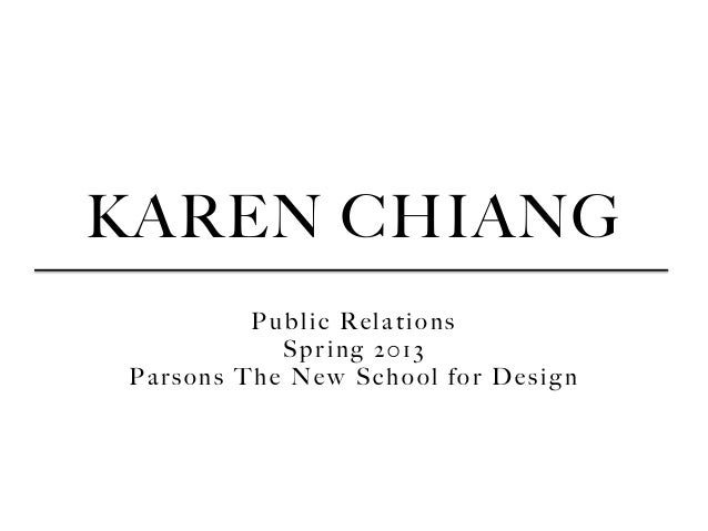 KAREN CHIANG Public Relations Spring 2013 Parsons The New School for Design