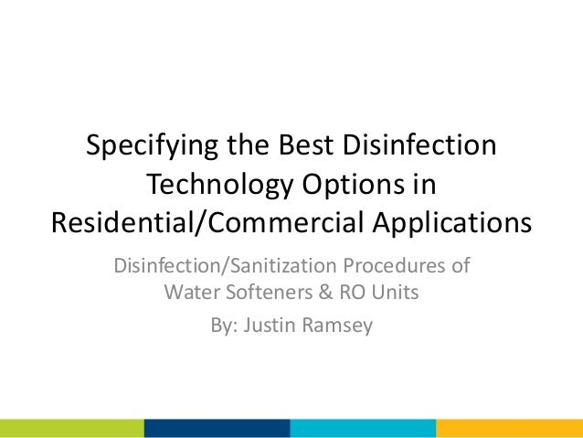 Specifying the Best Disinfection       Technology Options inResidential/Commercial Applications    Disinfection/Sanitizati...