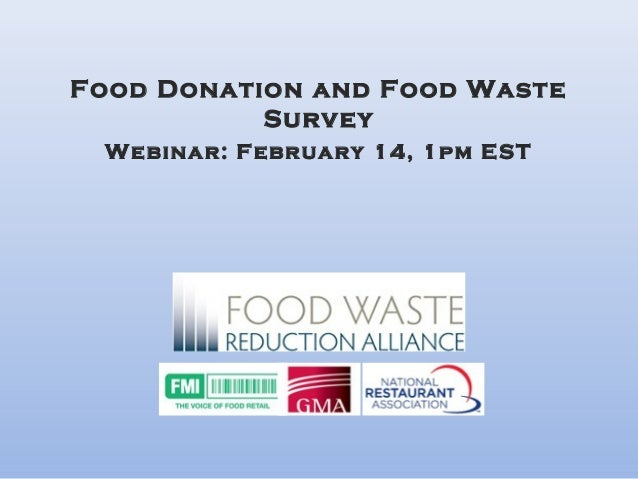 Food Donation and Food Waste Survey                      Webinar: February 14, 1pm EST