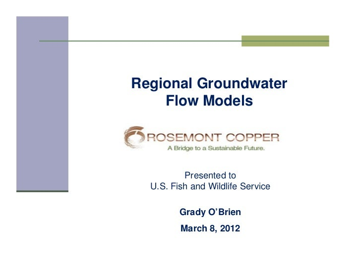 Regional Groundwater    Flow Models          Presented to  U.S. Fish and Wildlife Service         Grady O'Brien         Ma...