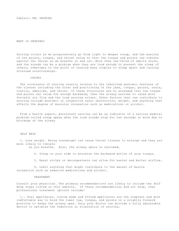 Subject: FW: SNORING     WHAT IS SNORING?    Snoring occurs as we progressively go from light to deeper sleep, and the mus...