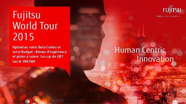 0INTERNAL USE ONLYINTERNAL USE ONLY Copyright 2015 FUJITSU Human Centric Innovation Fujitsu World Tour 2015 Optimisez votr...
