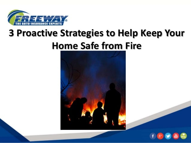 Three proactive strategies to keep home safe from fire for How to protect your house from fire