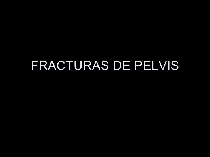 FRACTURAS DE PELVIS