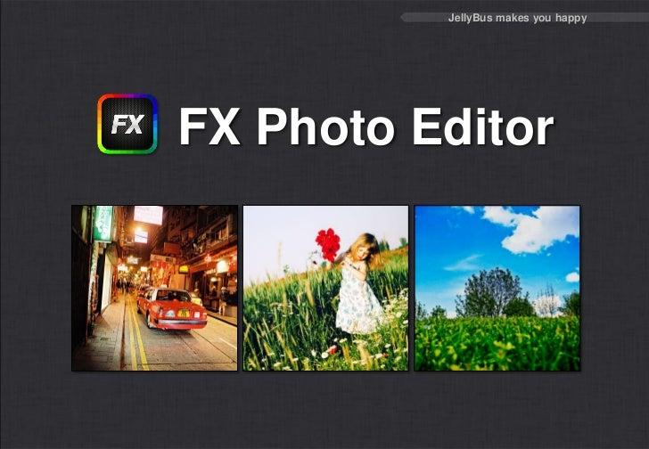 FX Photo Editor Intro - JellyBus
