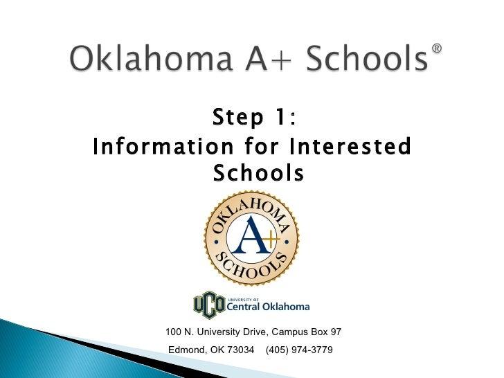 <ul><li>Step 1:  </li></ul><ul><li>Information for Interested Schools </li></ul><ul><li>FY10 </li></ul>100 N. University D...