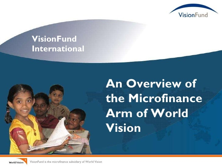 VisionFund  International An Overview of the Microfinance Arm of World Vision