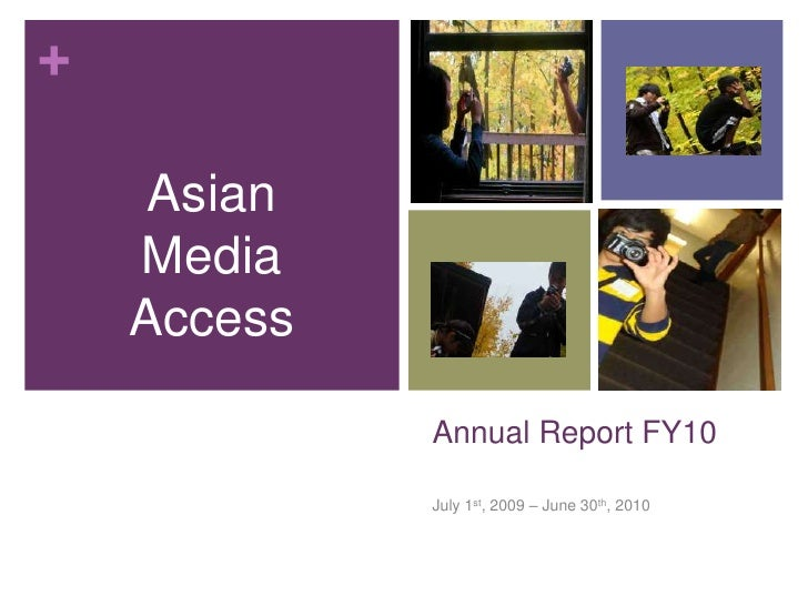Asian Media Access<br />Annual Report FY10<br />July 1st, 2009 – June 30th, 2010<br />