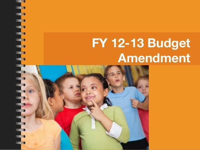 FY 12-13 Budget    Amendment