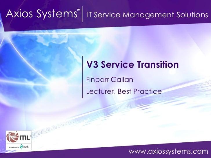V3 Service Transition Finbarr Callan Lecturer, Best Practice